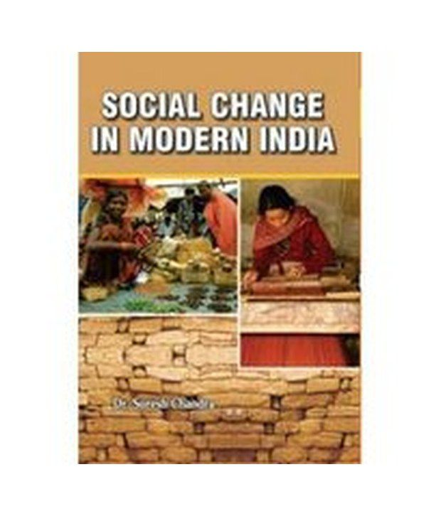 social change in indian society 11 features of indian society- rural among the earliest human groups,  gathering was the main source of food gradually man acquired the skill and.