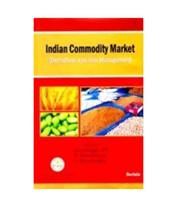 commodity market of india Performance analysis of indian agricultural commodity market to study the performance of agricultural commodity market in india from period (2009-10 to 2013.