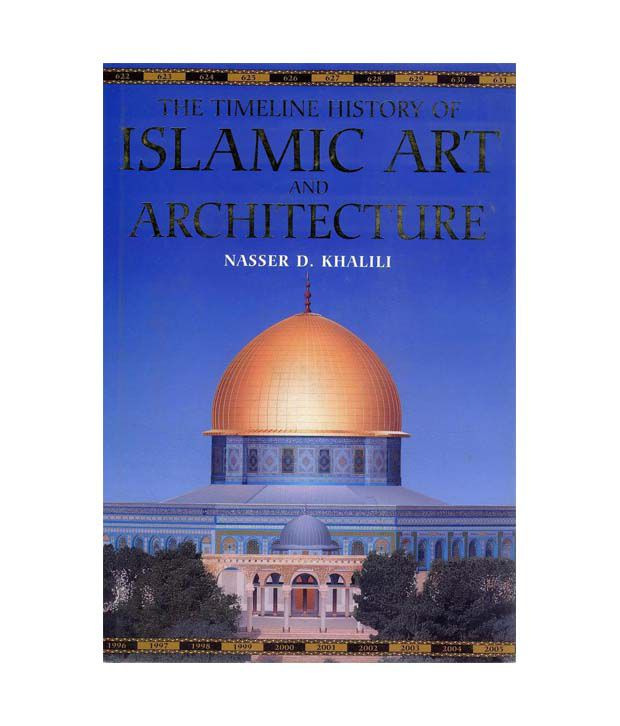 the timeline history of islamic art architect buy the timeline