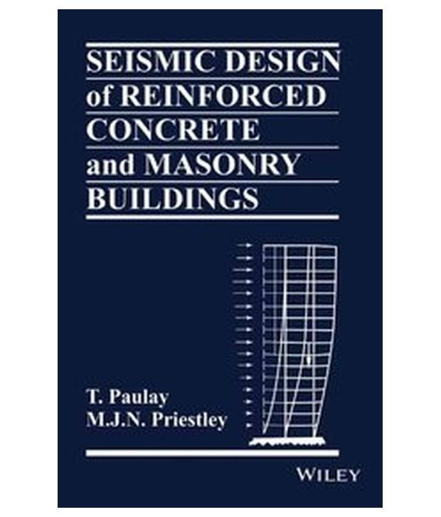 seismic design of reinforced concrete and masonry buildings buy seismic design of reinforced concrete and masonry buildings online at low price in india on
