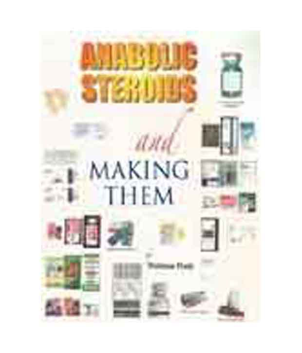 anabolic steroids and making them