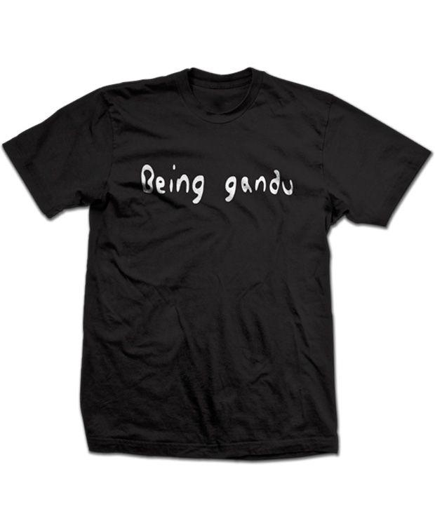 Being Gandu Black Printed T Shirt