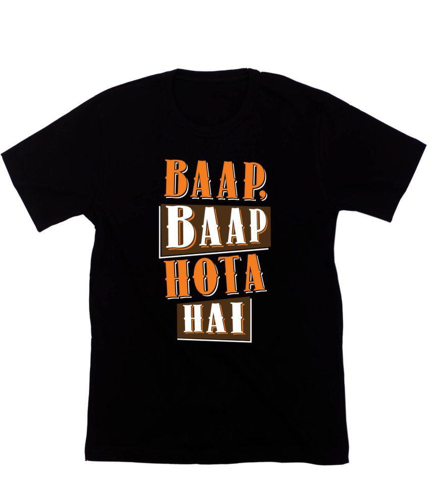 d912ba5ee Baap Baap Hota Hai Cotton Black T-Shirt - Buy Baap Baap Hota Hai ...