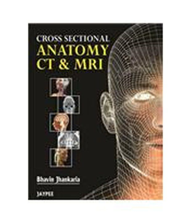 Cross Sectional Anatomy CT & MRI: Buy Cross Sectional Anatomy CT ...