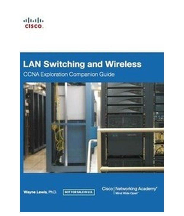 lan switching and wireless ccna exploration companion guide 1 e rh snapdeal com network fundamentals ccna exploration companion guide pdf ccna exploration companion guide answers