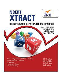 NCERT Xtract - Objective Chemistry for JEE Main, AIPMT, Class 11/ 12, AIIMS, BITSAT, JIPMER, JEE Adv, State PMTs/ PETs