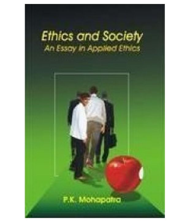 essay on ethics and society A definition and analysis of the common good approach to ethics accept modest sacrifices for a common good or a more contentious society where group selfishly.