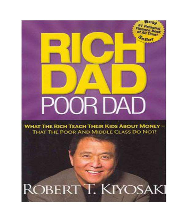 book report on rich dad poor The book is the story of a person (the narrator and author) who has two fathers: the first was his biological father – the poor dad - and the other was the father of his childhood best friend, mike – the rich dad.