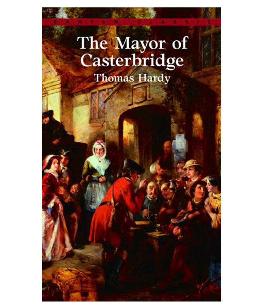 the mayor of casterbridge the The mayor of casterbridge read by anton lesser unabridged michael henchard, drunk at a country fair, sells his wife and baby daughter for five guineas the following day, in despair and remorse, he forswears alcohol and sets out to redeem himself in time, he becomes a respected merchant and eventually the mayor of the town.