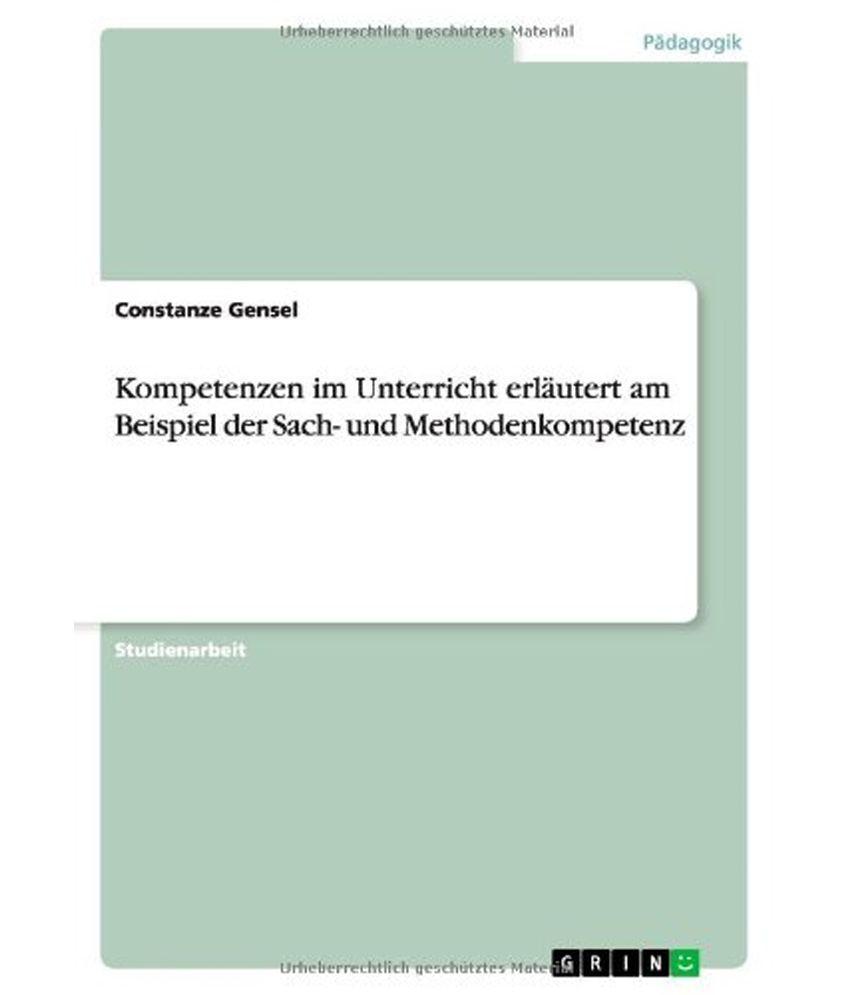 Kompetenzen Im Unterricht Erlautert Am Beispiel Der Sach- Und ...