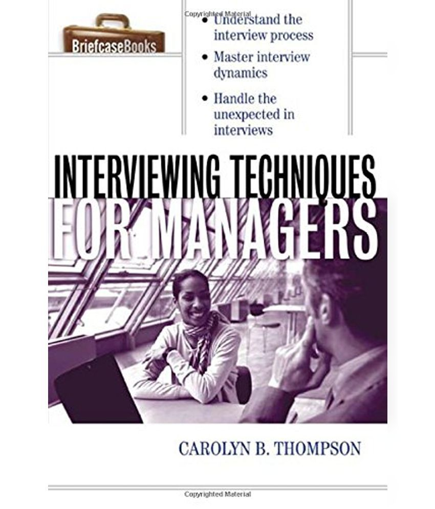 interviewing techniques for managers buy interviewing techniques interviewing techniques for managers