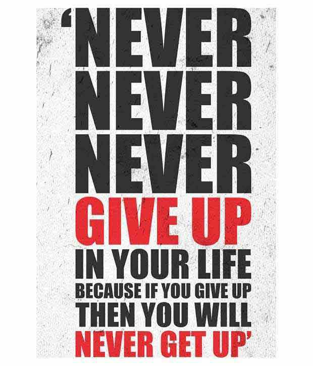 Lab No 4 White Art Paper Never Give Up In Your Life Gym Motivational Quotes