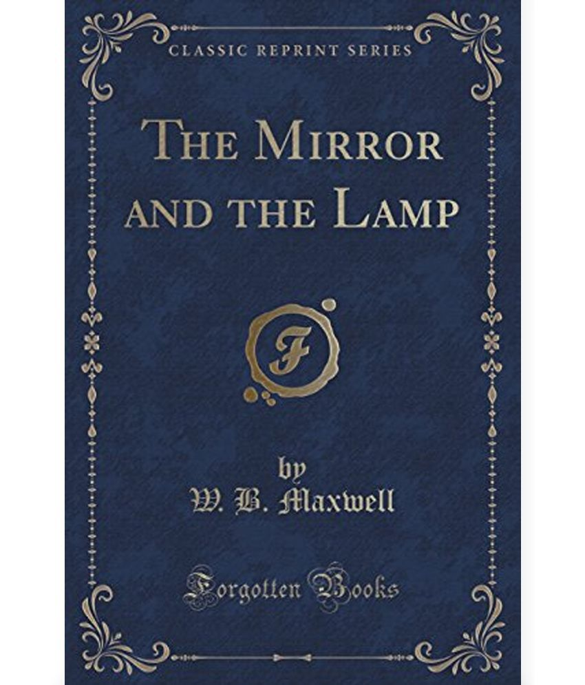 Superior The Mirror And The Lamp (Classic Reprint)