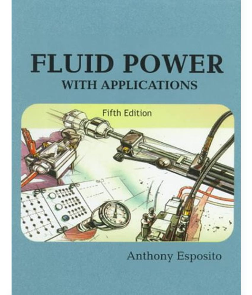 Fluid Power with Applications(United States Edition): Buy