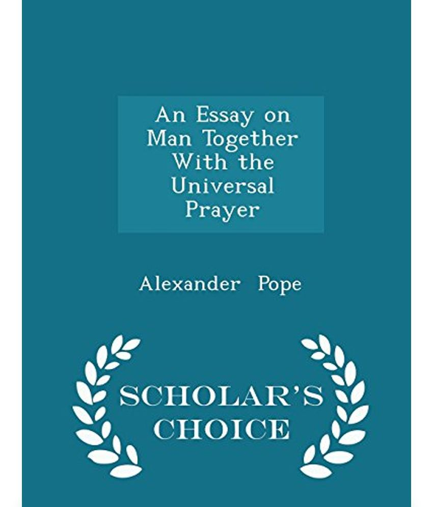 An Essay On Man Sparknotes Man Essay Essay On Man Pope Full Text