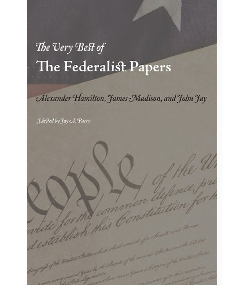 Buy Federalist Papers Very Best Of The Federalist SDL  e Buy Federalist Papers