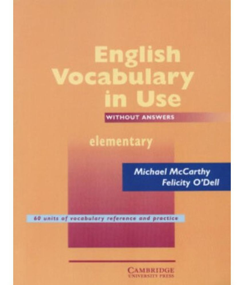 English Vocabulary in Use Elementary Level Vocabulary Reference and Practice with Answers