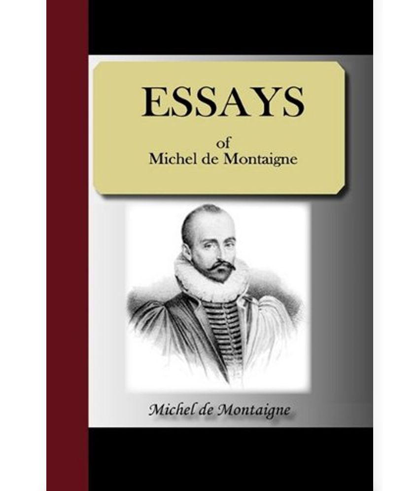 summary montaigne essays (almost) everyday, i intend to take one of montaigne's essays, and summarise it here as clearly, concisely a story to illustrate the power of custom.
