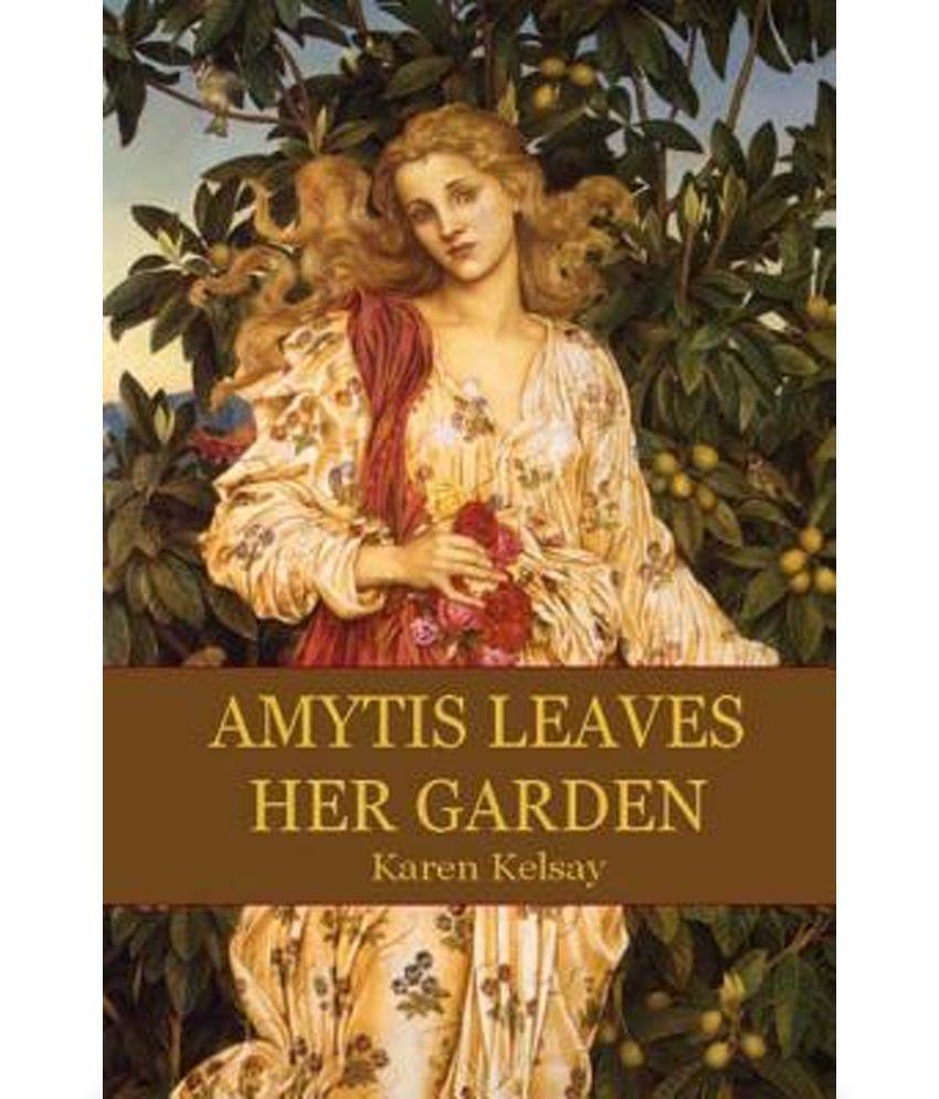 Amytis Leaves Her Garden