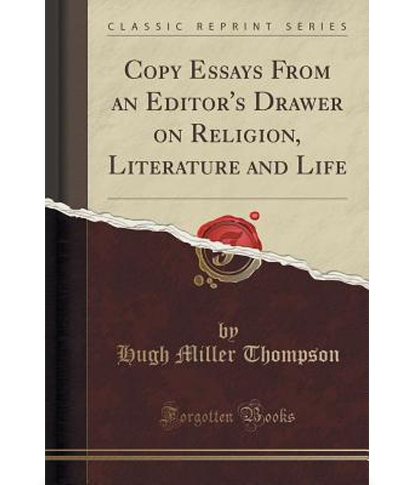 copy essays from an editor s drawer on religion literature and copy essays from an editor s drawer on religion literature and life classic reprint