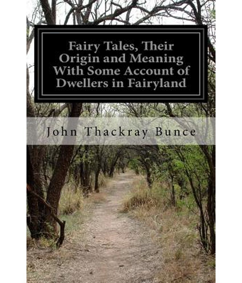 Fairy Tales, Their Origin and Meaning with Some Account of Dwellers in  Fairyland