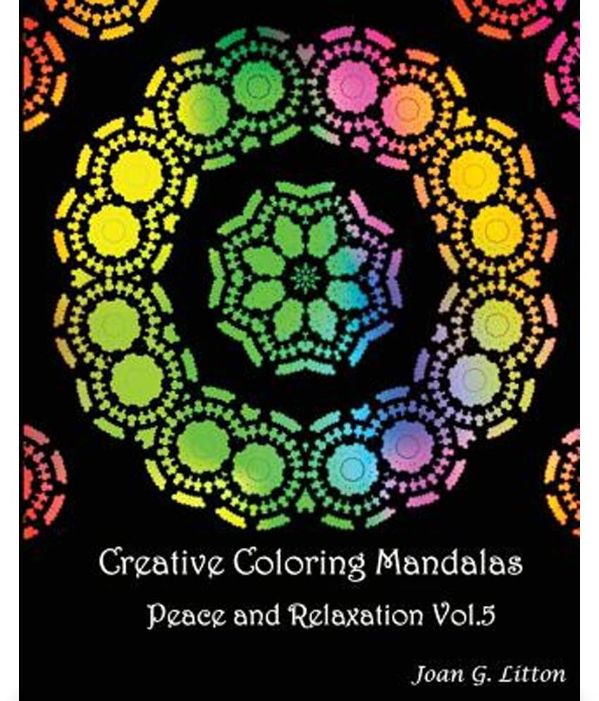Creative Coloring Mandalas Peace and Relaxation Vol.5: A Calming Mandalas  Coloring Book for Adults Art Therapy Stress Relieving Patterns Animal Design