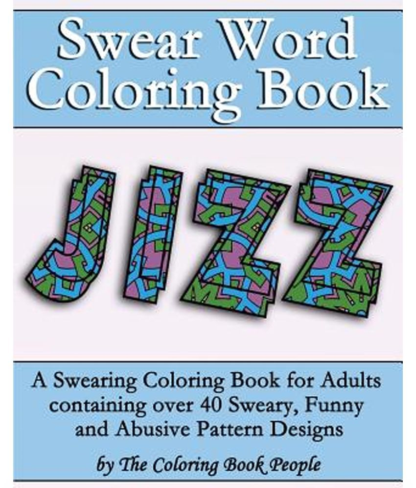 Swear word coloring book chapters - Buy Curse Word Coloring Book Swear Word Coloring Book A Swearing Coloring Book For Adults