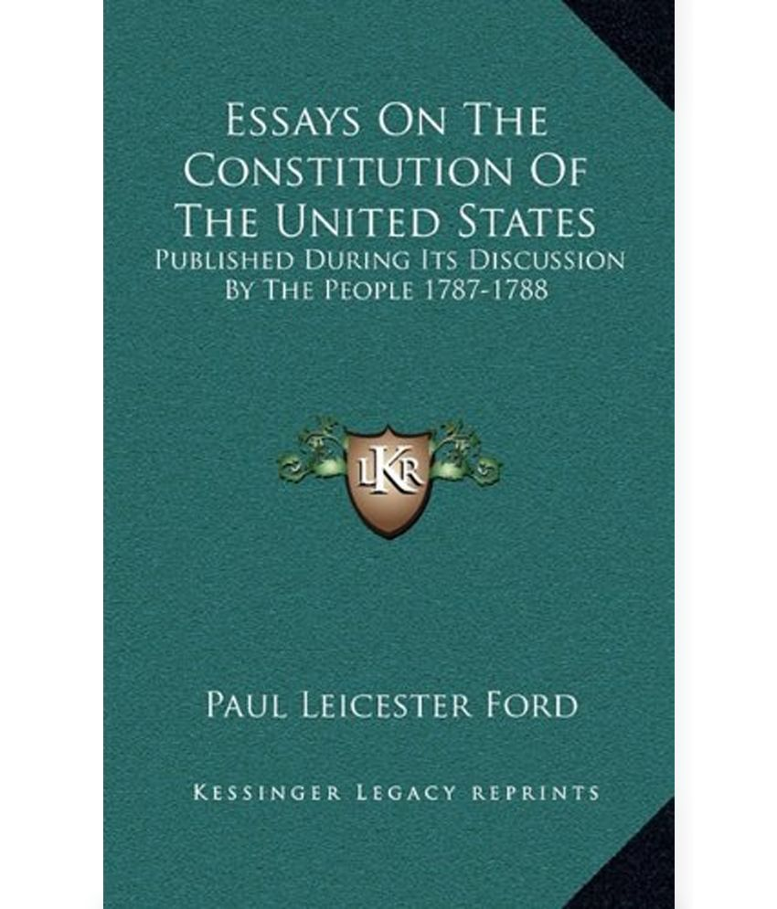 essay about the constitution of the united states essays on the essays on the constitution of the united states published during essays on the constitution of the
