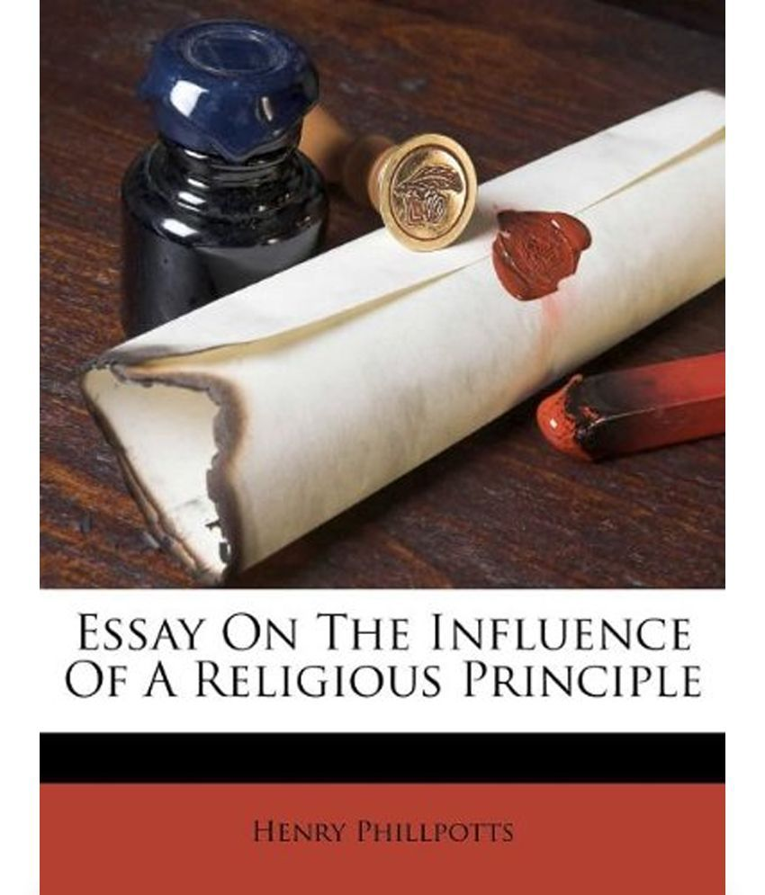 essay on the influence of a religious principle buy essay on the essay on the influence of a religious principle