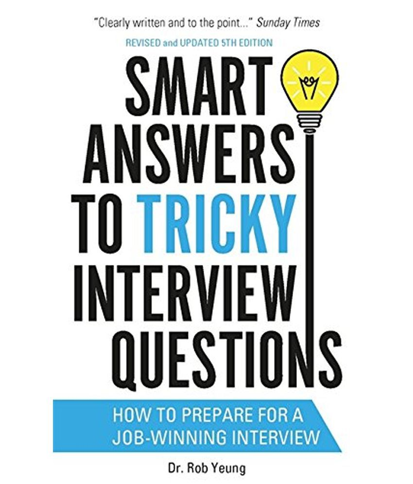 smart answers to tricky interview questions buy smart answers to smart answers to tricky interview questions