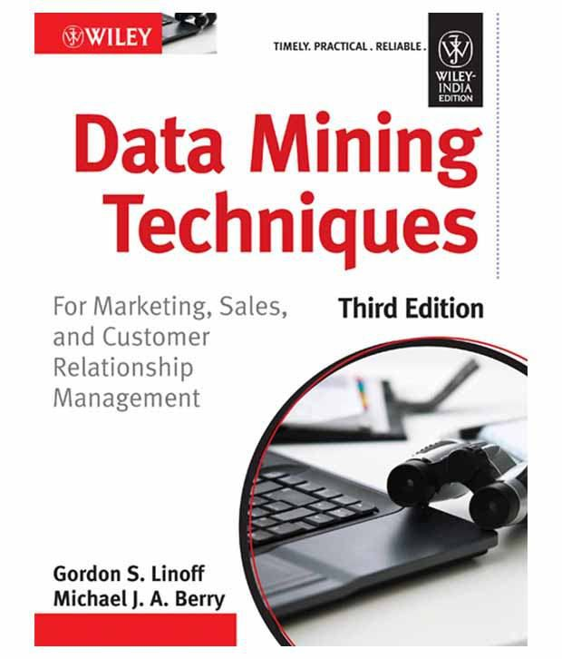 Data Mining Techniques: For Marketing, Sales, And Customer Relationship  Management, 3Rd Ed