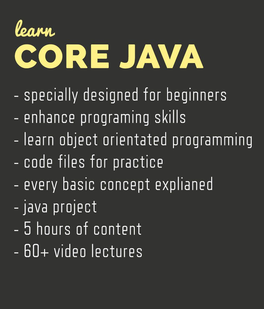 Learn Core Java Programming From Scratch (60 + Video Lectures, 6 hours of  Content with Core Java Project)