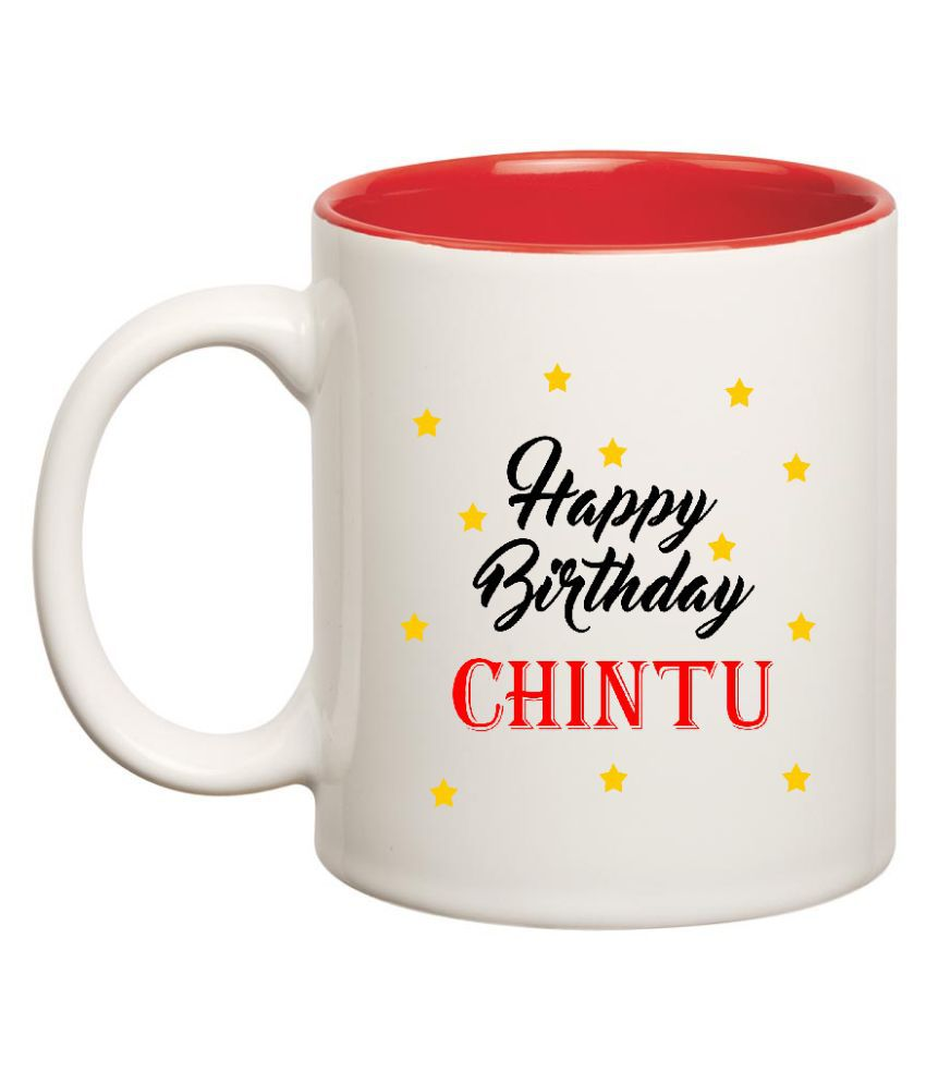 Huppme Happy Birthday Chintu White Ceramic Mug 350 Ml Buy Online