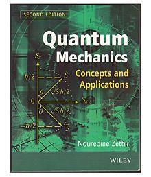 Quantum Mechanics :Concepts and Applications