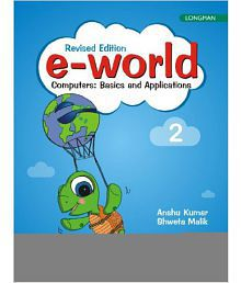 E-World 2 (Revised Edition): Computers: Basics And Applications, 2/E Pb