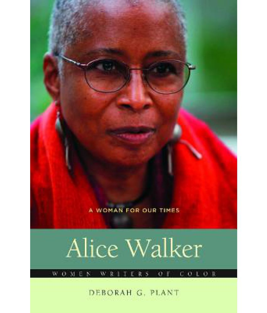 alice walker s life and work Alice walker last spoke about hurston at barnard in 1975 s&f online - issue 32, jumpin' at the sun: reassessing the life and work of zora neale hurston.