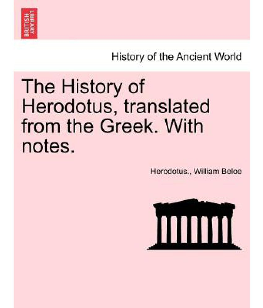 "a review of the histories a compilation of events by herodotus Herodotus' use of greek poets and we should know more of the chronology of the events with which he dealsέ""15 while herodotus histories book v."