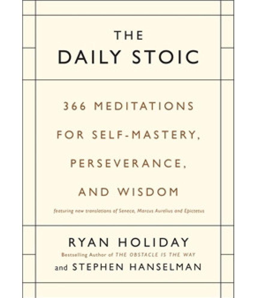 The Daily Stoic : 366 Meditations, For Self - Mastery, Preseverance, and Wisdom price comparison at Flipkart, Amazon, Crossword, Uread, Bookadda, Landmark, Homeshop18