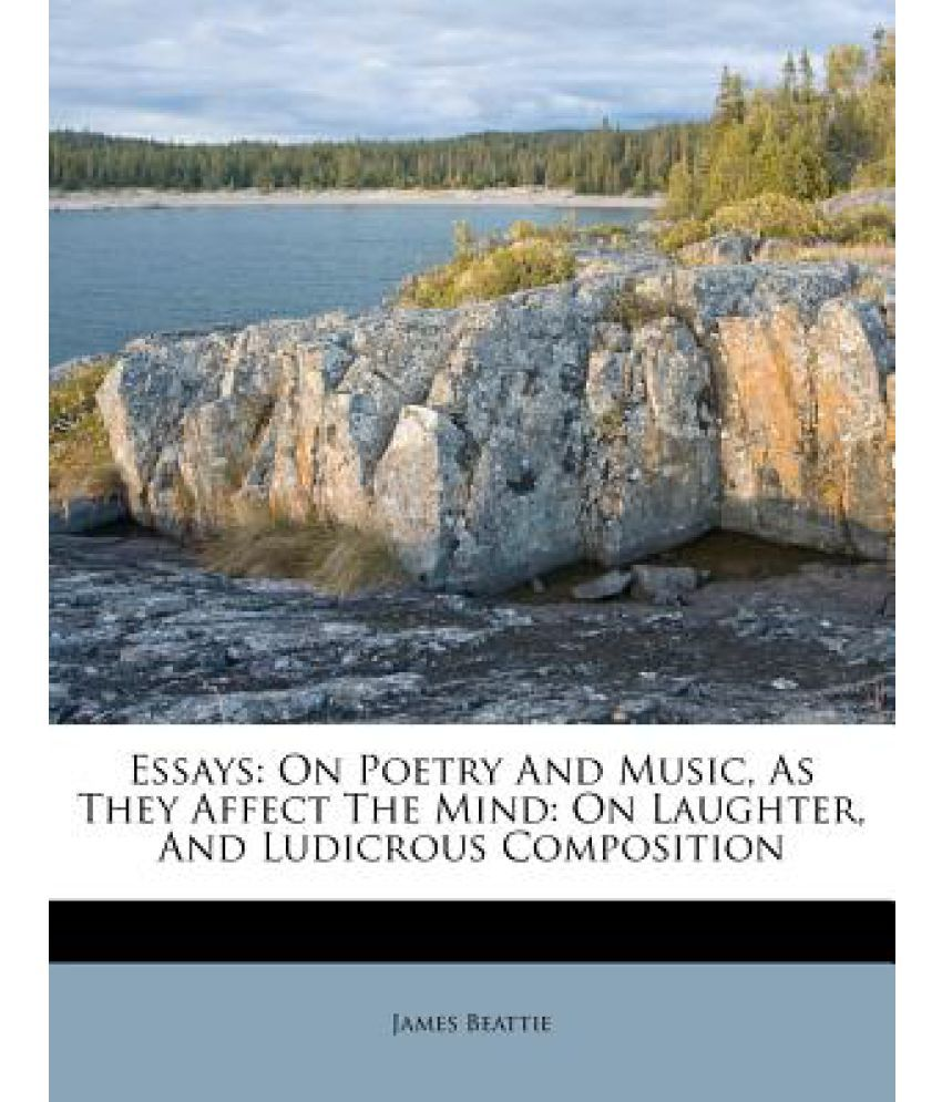 essays on poetry and music as they affect the mind on laughter essays on poetry and music as they affect the mind on laughter and ludicrous composition