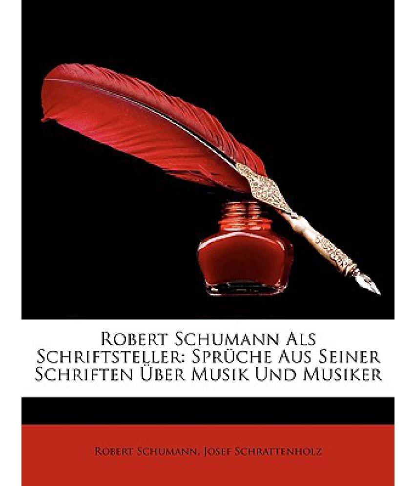 robert schumann als schriftsteller: spruche aus seiner schriften