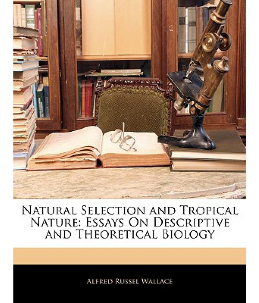 natural selection and tropical nature essays on descriptive and natural selection and tropical nature essays on descriptive and theoretical biology