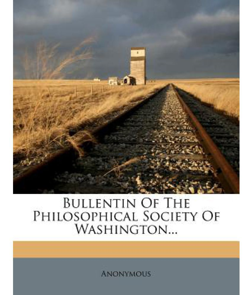 Bullentin of the Philosophical Society of Washington...