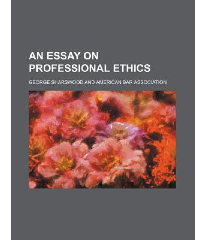 essay on professional ethics template essay on professional ethics