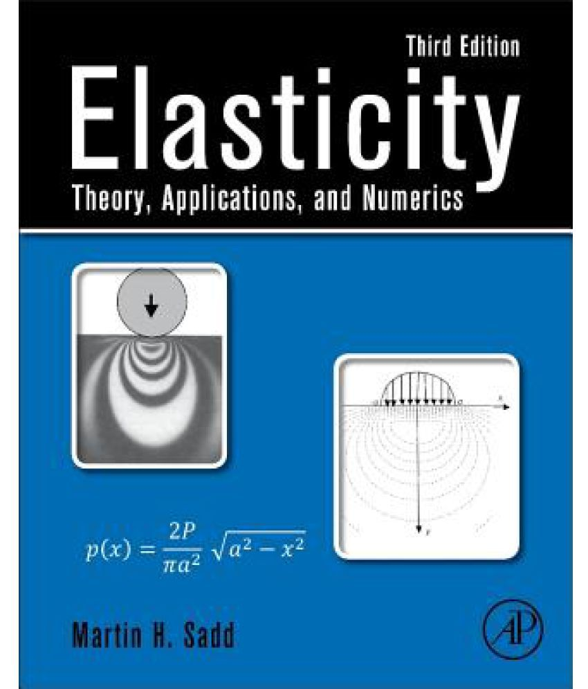 Book Review: Martin H. Sadd, Elasticity – Theory, Applications, and Numerics