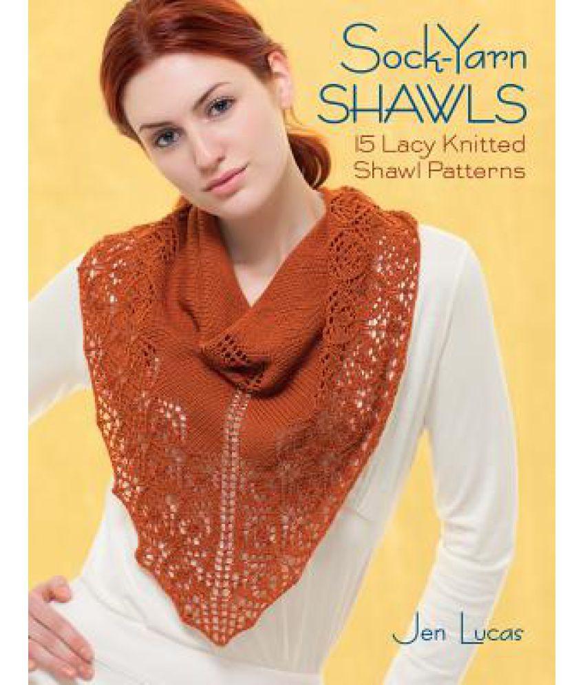 Sock Yarn Shawls 15 Lacy Knitted Shawl Patterns Buy Sock Yarn