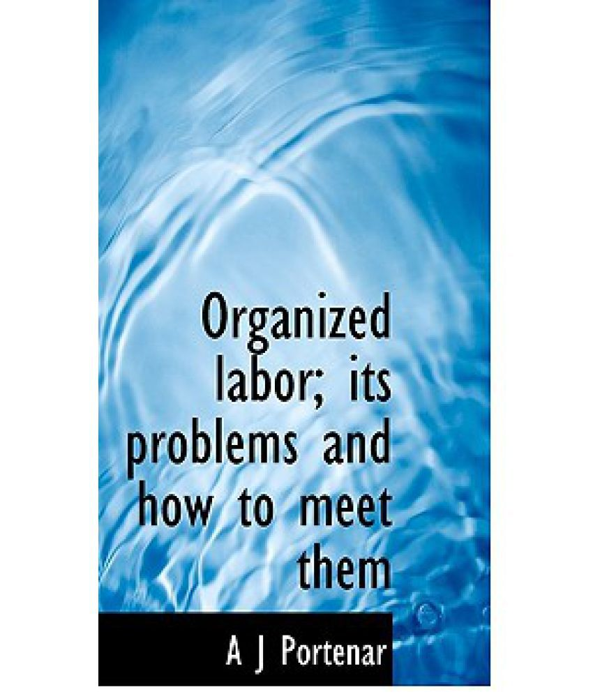 organized labor Synonyms for organized labor at thesauruscom with free online thesaurus, antonyms, and definitions find descriptive alternatives for organized labor.
