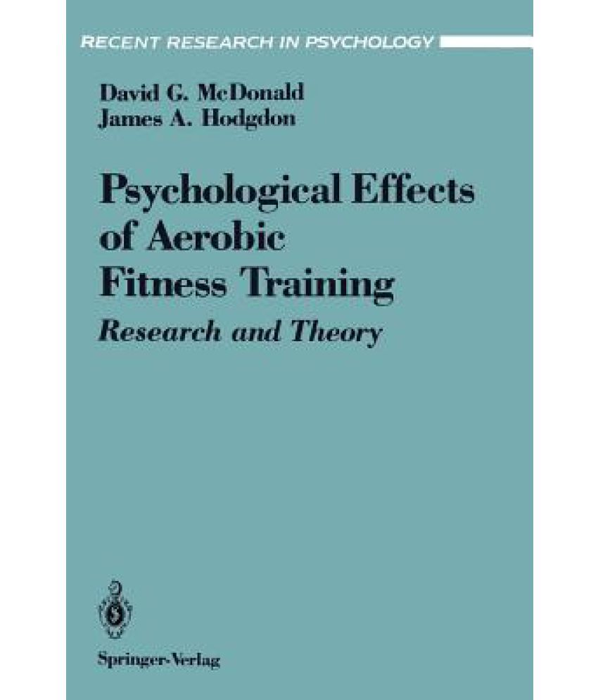 The Psychological Effects of Aerobic Fitness Training: Research and Theory