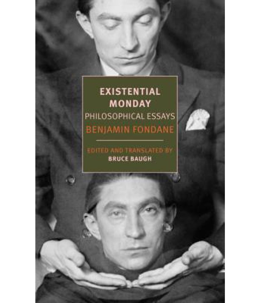 existential monday philosophical essays buy existential monday existential monday philosophical essays