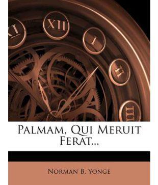 Palmam Qui Meruit Ferat Buy Palmam Qui Meruit Ferat Online At Low Price In India On Snapdeal