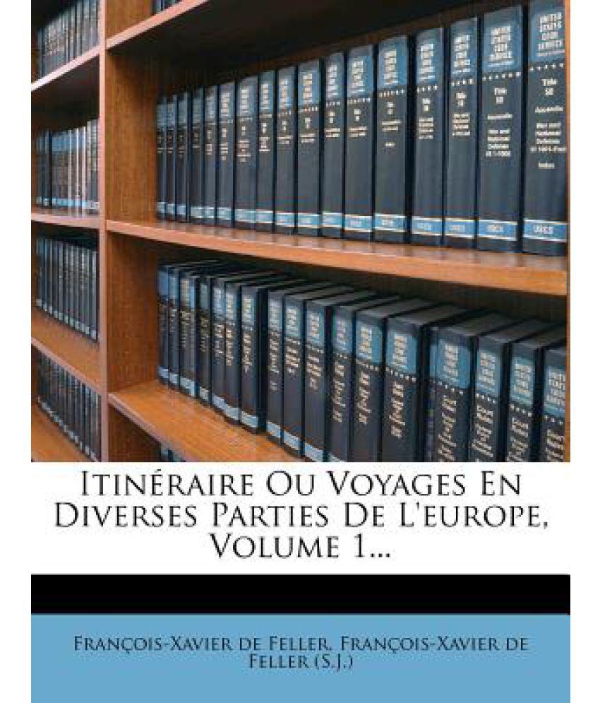 Itineraire Ou Voyages En Diverses Parties de L'Europe, Volume 1...